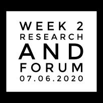 Week 2 Research & Forum 07.06.2020