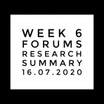 Week 6 Forums, Research, Summary. 16.07.2020