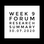 Week 9 Forums, research, Summary 30.07.2020